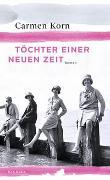 Cover-Bild zu Korn, Carmen: Töchter einer neuen Zeit