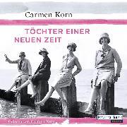Cover-Bild zu Korn, Carmen: Töchter einer neuen Zeit (Audio Download)