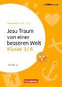Cover-Bild zu Themenbände Religion Grundschule 3./4. Schuljahr. Jesu Traum von einer besseren Welt. Kopiervorlagen von Mallmann, Petra