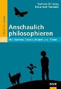 Cover-Bild zu Anschaulich philosophieren von Brüning, Barbara (Hrsg.)