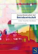 Cover-Bild zu Basiswissen Wirtschaft und Recht / Basiswissen Wirtschaft und Recht 1. Betriebswirtschaft von Saxer, Urs