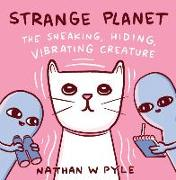 Cover-Bild zu Pyle, Nathan W.: Strange Planet: The Sneaking, Hiding, Vibrating Creature