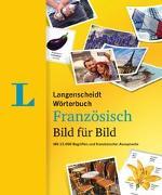 Cover-Bild zu Langenscheidt Wörterbuch Französisch Bild für Bild - Bildwörterbuch von Langenscheidt, Redaktion (Hrsg.)