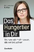 Cover-Bild zu Das Hungertier in Dir (eBook) von Böttiger, Caroline
