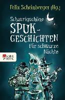 Cover-Bild zu Schaurigschöne Spukgeschichten für schwarze Nächte (eBook) von Scheinberger, Felix (Hrsg.)
