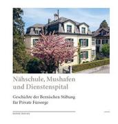 Cover-Bild zu Roulet, Daniel: Nähschule, Mushafen und Dienstenspital