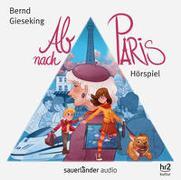 Cover-Bild zu Gieseking, Bernd: Ab nach Paris
