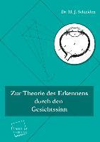 Cover-Bild zu Schleiden, Matthias Jacob: Zur Theorie des Erkennens durch den Gesichtssinn