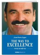 Cover-Bild zu Egger, Jean-Pierre: The Way to Excellence