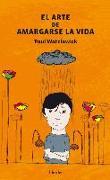 Cover-Bild zu Watzlawick, Paul: El Arte de Amargarse La Vida