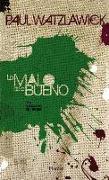Cover-Bild zu Watzlawick, Paul: Lo Malo de Lo Bueno