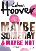 Cover-Bild zu Hoover, Colleen: Maybe Someday / Maybe Not