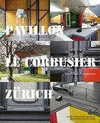 Cover-Bild zu Pavillon Le Corbusier Zürich