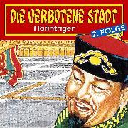 Cover-Bild zu Die verbotene Stadt, Folge 2: Hofintrigen (Audio Download)