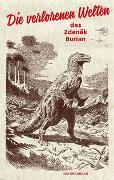 Cover-Bild zu Burian, Zdenek: Die verlorenen Welten des Zdenek Burian