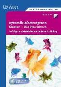 Cover-Bild zu Kress, Karin: Dynamik in heterogenen Klassen - Das Praxisbuch