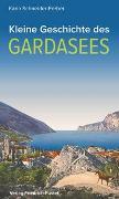 Cover-Bild zu Schneider-Ferber, Karin: Kleine Geschichte des Gardasees