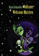 Cover-Bild zu Schneider, Karin Eva: Wolframs Weltraum-Märchen
