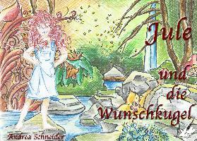 Cover-Bild zu Schneider, Andrea: Jule und die Wunschkugel