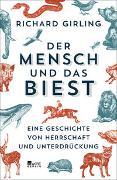 Cover-Bild zu Girling, Richard: Der Mensch und das Biest