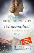 Cover-Bild zu Schweikert, Ulrike: Berlin Friedrichstraße: Tränenpalast