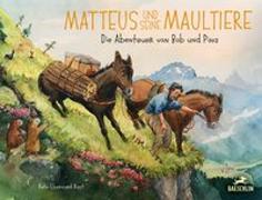 Cover-Bild zu Matteus und seine Maultiere von Rast, Reto Eberhard