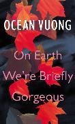 Cover-Bild zu Vuong, Ocean: On Earth We're Briefly Gorgeous