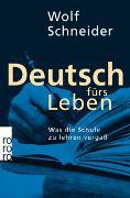 Cover-Bild zu Schneider, Wolf: Deutsch fürs Leben