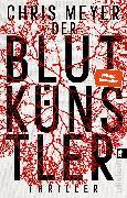 Cover-Bild zu Meyer, Chris: Der Blutkünstler