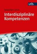 Cover-Bild zu Lerch, Sebastian: Interdisziplinäre Kompetenzen
