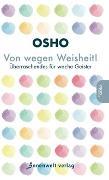 Cover-Bild zu Osho: Von wegen Weisheit!