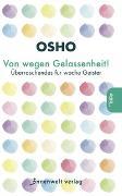 Cover-Bild zu Osho: Von wegen Gelassenheit!