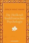 Cover-Bild zu Thich Nhat Hanh: Die Heilkraft buddhistischer Psychologie