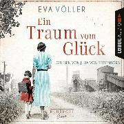 Cover-Bild zu Ein Traum vom Glück - Die Ruhrpott-Saga, Teil 1 (Ungekürzt) (Audio Download) von Völler, Eva