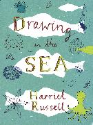 Cover-Bild zu Russell, Harriet: Drawing in the Sea