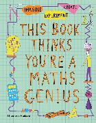 Cover-Bild zu Goldsmith, Mike: This Book Thinks You're a Maths Genius