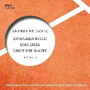 Cover-Bild zu Zwischen Ruhm und Ehre liegt die Nacht (ungekürzte Lesung) (Audio Download) von Petkovic, Andrea