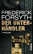 Cover-Bild zu Forsyth, Frederick: Der Unterhändler