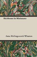 Cover-Bild zu Hollingsworth Wharton, Anne: Heirlooms in Miniatures