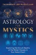 Cover-Bild zu Astrology for Mystics (eBook) von Mcquillar, Tayannah Lee