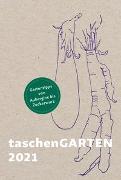 Cover-Bild zu taschenGARTEN 2021 von Bohner, Ann Kathrin