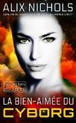 Cover-Bild zu La bien-aimée du cyborg (Les Gardiens du Xéreil, #0.5) (eBook) von Nichols, Alix