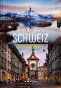 Cover-Bild zu Unterwegs in der Schweiz von KUNTH Verlag (Hrsg.)