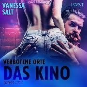 Cover-Bild zu Verbotene Orte: das Kino - Erotische Novelle (Audio Download) von Salt, Vanessa