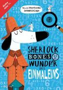 Cover-Bild zu Sherlock Bones und die Wunder des Einmaleins von Bigwood, John