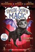 Cover-Bild zu Mlynowski, Sarah: Showing Off (Upside-Down Magic #3)