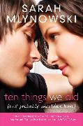 Cover-Bild zu Mlynowski, Sarah: Ten Things We Did (and Probably Shouldn't Have)