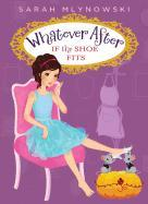 Cover-Bild zu Mlynowski, Sarah: Whatever After #2: If the Shoe Fits