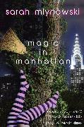 Cover-Bild zu Mlynowski, Sarah: Magic in Manhattan: Bras & Broomsticks and Frogs & French Kisses
