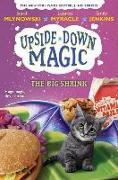 Cover-Bild zu Mlynowski, Sarah: The Big Shrink (Upside-Down Magic #6), 6